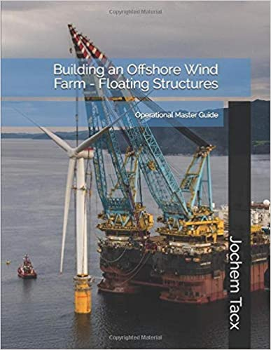Building an Offshore Wind Farm - Floating Structures: Operational Master Guide